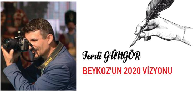 Beykoz'un 2020 Vizyonu