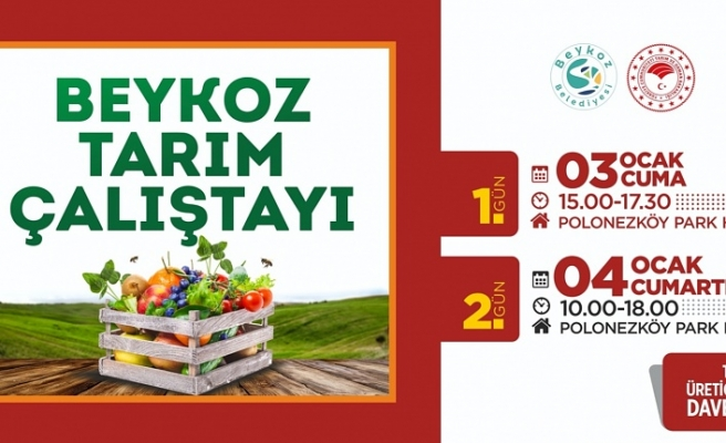 Beykoz'da Tarım Çalıştayı Başlıyor