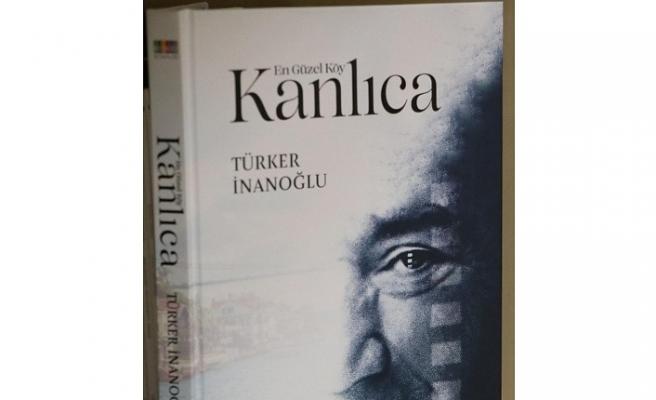 """Türker İnanoğlu'nun Anılarıyla """"En Güzel Köy: Kanlıca"""" Kitabı Çıktı"""