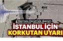 Bilim Adamlarından İstanbul İçin Büyük Deprem...