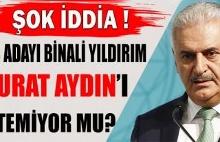 Binali Yıldırım, Murat Aydın'ı Beykoz'da İstemiyor...