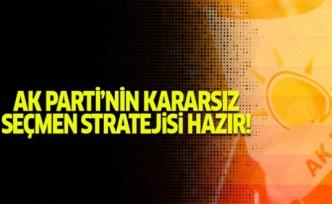 AK Parti, Kararsız Seçmenleri İkna Etmeye Çalışacak