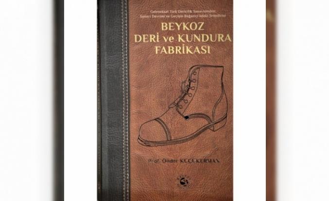"""""""Beykoz Deri ve Kundura Fabrikası"""" Kitabı Çıktı"""